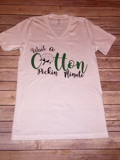 Wait a Cotton Pickin' Minute Printed on a Bella Canvas Tee Unisex Fit-Fits True to Size Designed and Printed in Texas Horse Shirt, King And Country, Tied Shirt, Linens And Lace, Vinyl Shirts, Silhouette Cameo Projects, T Shirts For Women, Clothes For Women, Vinyl Designs