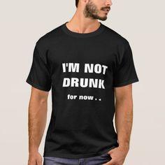 Im not drunk shirt