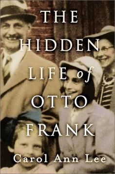 The Hidden Life of Otto Frank by Carol Ann Lee- Finished December 19, 2012