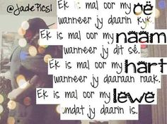 Mal oor jou... Me Quotes, Qoutes, Couple Quotes, True Indeed, Afrikaanse Quotes, Love Of My Life, My Love, Faith In Love, Romantic Quotes