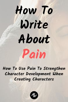 How To Write About Pain In Your Novel Pain is your best character development tool. Pain will shape your characters more than anything else you throw at them. Click this article and discover how to write about pain in your novel today! Writer Tips, Book Writing Tips, Writing Resources, Start Writing, Writing Help, Writing Websites, Persuasive Writing, Writing Lessons, Writing Workshop