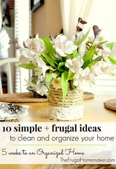 New series: 10 simple +  frugal ideas to clean and organize your home  - part of 5 weeks to an organized home