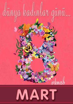 8 Mart Dünya Kadınlar Günü kutlu olsun.