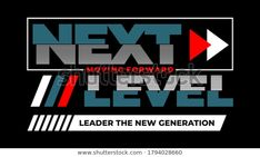 Find Next Level Modern Stylish Typography Slogan stock images in HD and millions of other royalty-free stock photos, illustrations and vectors in the Shutterstock collection. Thousands of new, high-quality pictures added every day.