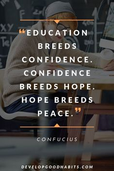 "Confucius Quotes on Education, Learning, Knowledge, and Wisdom - ""Education breeds confidence. Inspirational Quotes For Students, Inspirational Quotes About Success, Quotes For Kids, Meaningful Quotes, Quotes To Live By, Motivational Quotes, Confucius Say, Confucius Quotes, Positive Quotes"