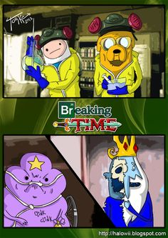 Breaking Time... This is to much because I love Breaking Bad and Adventure Time!