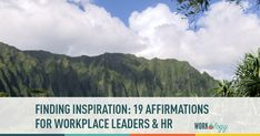 Finding Inspiration: 19 Affirmations for HR and Workplace Leaders