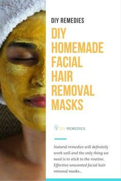 DIY Homemade Facial Hair Removal Masks Natural remedies will definitely work well and the only thing we need is to stick to the routine. Have a look at some effective unwanted facial hair removal masks and try it to enjoy smooth skin.