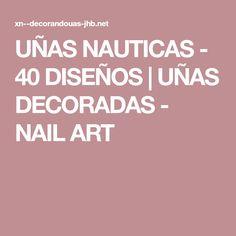 UÑAS NAUTICAS - 40 DISEÑOS | UÑAS DECORADAS - NAIL ART