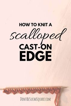 Eager to add some more cuteness to your knitting projects? Try this scalloped cast-on edge! It's easy to make but looks stunning! Cast On Knitting, Knitting For Kids, Knitting Yarn, Baby Knitting, Knitting Patterns, Knitting Tutorials, Summer Knitting Projects, Yarn Projects, Knit Rug