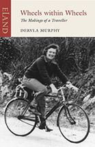 WHEELS WITHIN WHEELS: THE MAKING OF A TRAVELLER. Dervla Murphy. Localización: 820/MUR/whe