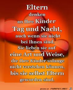 ein Bild für's Herz 'eltern denken an ihre kinder.png' von WienerWa… a picture for & # s heart & # s parents thinking of their children.png & # from WienerWalzer. One of 9891 files in category & # Proverbs & # on FUNPOT. Life Lyrics, Clever Quotes, Education Quotes, Birthday Quotes, Me On A Map, Kids And Parenting, Proverbs, Slogan, Wisdom