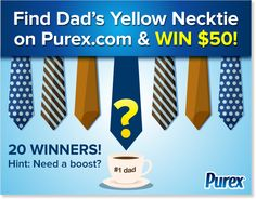 Find dad's yellow necktie hidden on Purex.com and you could WIN $25! I FOUND IT YESTERDAY WOOOOO!