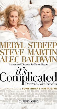 Directed by Nancy Meyers.  With Meryl Streep, Steve Martin, Alec Baldwin, John Krasinski. When attending their son's college graduation, a couple reignite the spark in their relationship. But the complicated fact is they're divorced and he's remarried.