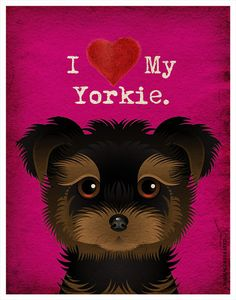 I Love My Yorkie  I Heart My Yorkie  I Love My by DogsIncorporated, $20.00