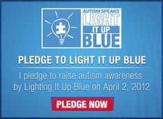 April 2, 2012.  LIGHT IT UP BLUE.  You can help raise Autism Awareness
