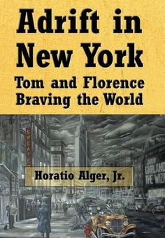 Adrift in New York (Illustrated): Tom and Florence Braving the World by Jr Horatio Alger, Hardcover | Barnes & Noble®