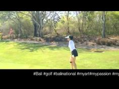 #Bali #golf #balinational #myart#mypassion #myflexiart #mymischief #myleisure - YouTube