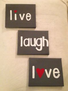Live Laugh Love three 8'' x 10'' canvas set by kendallskorner Very talented, local chic!