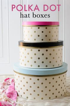 DIY Gold Polka Dot Hat Boxes on polkadotchair.com - Simple painted paper mache hat boxes, polka dots made by stenciling the dots with gold stencil creme