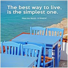 The best way to live is the simplest one..