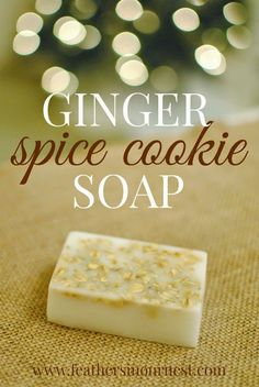 DIY soap is easier than I thought! Must try this easy recipe for Ginger Spice Cookie Soap! | Feathers in Our Nest--melt pour