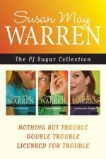 The PJ Sugar Collection by Susan May Warren