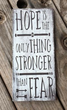 Love this quote - Hope is the only thing stronger than fear, farmhouse home decor, Handmade wooden sign, farmhouse sign, rustic sign, farmhouse style, rustic decor, inspirational wall decor, gift idea #ad