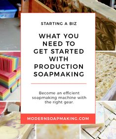 What You Need to Get Started with Production Soapmaking