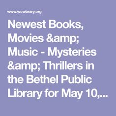 Newest Books, Movies & Music - Mysteries & Thrillers in the Bethel Public Library for May 10, 2017