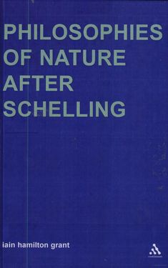Philosophies of Nature After Schelling - Iain Hamilton Grant - Google Books