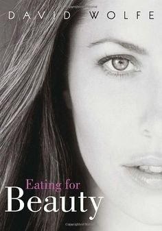 Eating for Beauty by David Wolfe, http://www.amazon.com/dp/1556437323/ref=cm_sw_r_pi_dp_KOBAqb0NQ088T