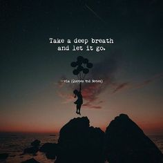 Take a deep breath and let it go Strong Quotes, True Quotes, Words Quotes, Positive Quotes, Motivational Quotes, Inspirational Quotes, Sayings, Letting Go Quotes, Believe