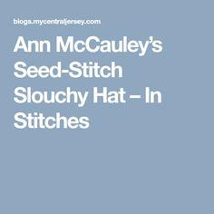 Ann McCauley's Seed-Stitch Slouchy Hat – In Stitches