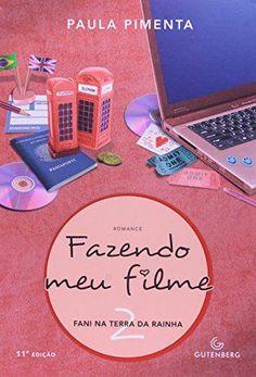Livro Fazendo Meu Filme, V.2 – Fani Na Terra Da Rainha, por Paula Pimenta – ISBN: 8589239802