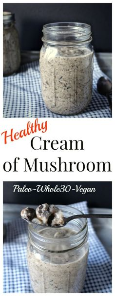 Healthy Cream of Mushroom- this homemade sauce comes together quick and tastes so much better than store bought. Paleo, Whole30, Vegan, and gluten free