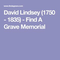 David Lindsey (1750 - 1835) - Find A Grave Memorial