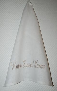 White Home Sweet Home kitchen towel, tea towel, linen towel, Mother's Day Gifts