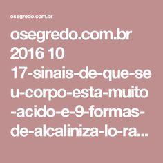 osegredo.com.br 2016 10 17-sinais-de-que-seu-corpo-esta-muito-acido-e-9-formas-de-alcaliniza-lo-rapidamente