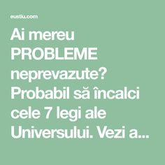 Ai mereu PROBLEME neprevazute? Probabil să încalci cele 7 legi ale Universului. Vezi acum care sunt ⋆ Good To Know, Did You Know, Ayurveda, Health Fitness, Motivation, Feng Shui, Spirit, Yoga, Universe