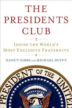"""The Presidents Club: Inside the World's Most Exclusive Fraternity by Nancy Gibbs, $19.50 http://letrasdecanciones365.com/prta/dp/1439127700/     Amazon Best Books of the Month, April 2012: It's hard to imagine a more obviously fascinating prism through which to look at American history and politics since the end of World War II. Starting with the surprisingly effective relationship of Harry S. Truman and Herbert Hoover, and following through """"Obama and His Club,"""" TIME Magazine's Executive Editor"""