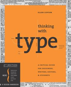 Thinking with Type, 2nd revised and expanded edition: A Critical Guide for Designers, Writers, Editors, & Students: Ellen Lupton: 9781568989...