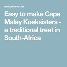 Easy to make Cape Malay Koeksisters - a traditional treat in South-Africa Koeksisters Recipe, South African Desserts, Cake Recipes, Dessert Recipes, Cape, Sweet Treats, Cooking Recipes, Yummy Food, Cabo