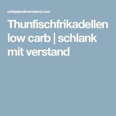 Thunfischfrikadellen low carb | schlank  mit  verstand