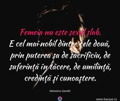 15 dintre cele mai frumoase citate despre femei | Kassye Mahatma Gandhi, Mai, Good Things, Messages, Quotes, Movie Posters, Floral, Dresses, Quotations