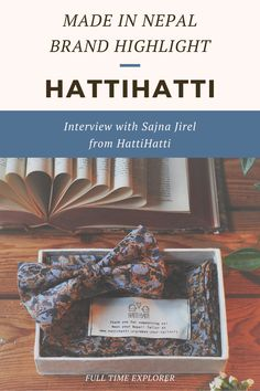 Made in Nepal Brand Highlight: HattiHatti - Check out this interview with Sajna Jirel about how HattiHatti was created and how they make their items sustainably within Nepal | Full Time Explorer | Sustainable Design | Shopping in Nepal | Sustainable Fashion | Sustainable Clothing | Eco Friendly Accessories | Upcycled Sarees |  Sustainable Brands in Nepal | Locally Made | Sustainable Design China Travel, Bali Travel, India Travel, Wanderlust Travel, Japan Travel, Sustainable Clothing, Sustainable Design, Sustainable Fashion, Backpacking Asia