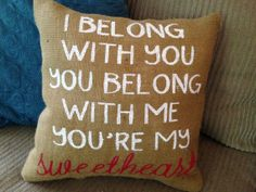 """Instead of sweet heart. I'd write sweet pea! Burlap Pillow - """"I Belong With You, You Belong With Me."""" - Lumineers lyrics, Wedding Gift - Custom made to order Burlap Pillows, Custom Pillows, Throw Pillows, Country Wood Signs, You Belong With Me, True Love, My Love, Custom Wedding Gifts, Cute Wedding Ideas"""