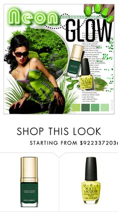 """""""The Neon Glow"""" by ultracake ❤ liked on Polyvore featuring beauty and Dolce&Gabbana"""
