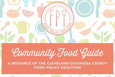 The FPC Community Food Guide is a helpful tool that busts myths about healthy & local food, helps families create healthy meal plans & shopping lists, provides the locations of Cuyahoga County Farmers' Markets, and more.