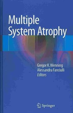 This textbook provides a comprehensive monography on multiple system atrophy (MSA), a rare and fatal neurodegenerative disorder that presents with autonomic failure and either parkinsonism (MSA-P) or